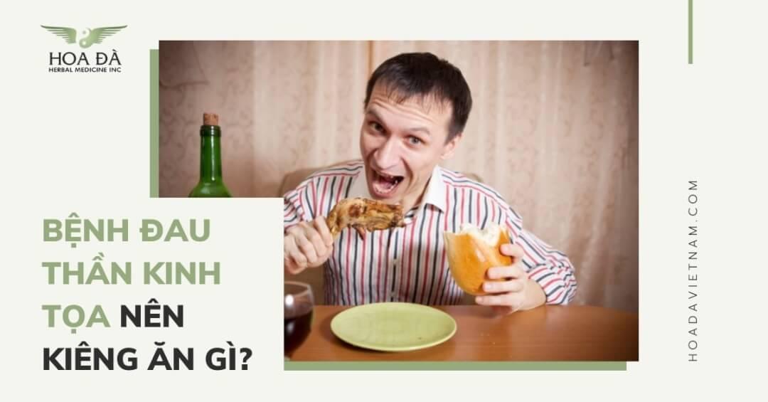 Đau thần kinh toạ bên KIÊNG ĂN gì để mau khỏi bệnh?